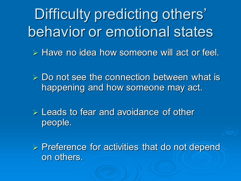 Difficulty predicting others' behavior or emotional states