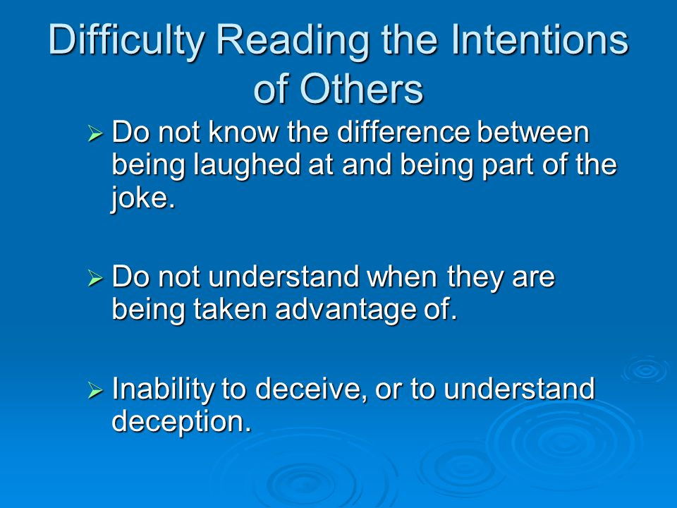 Difficulty Reading the Intentions of Others