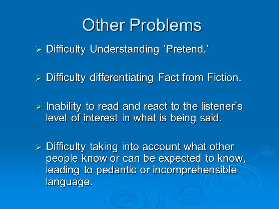 Other Problems Difficulty Understanding 'Pretend.'