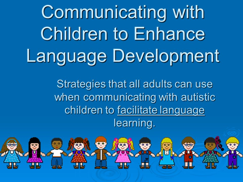Communicating with Children to Enhance Language Development