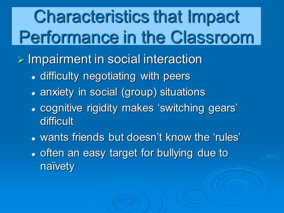 Characteristics that Impact Performance in the Classroom