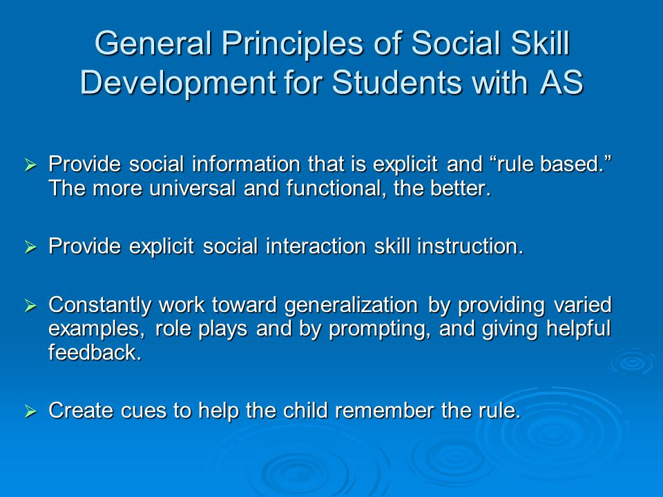 General Principles of Social Skill Development for Students with AS