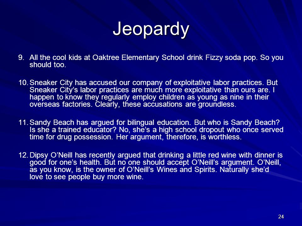 Jeopardy 9. All the cool kids at Oaktree Elementary School drink Fizzy soda pop. So you should too.