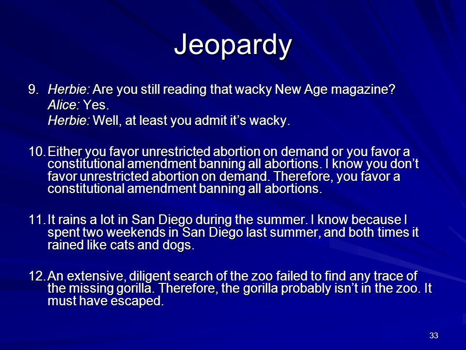 Jeopardy 9. Herbie: Are you still reading that wacky New Age magazine