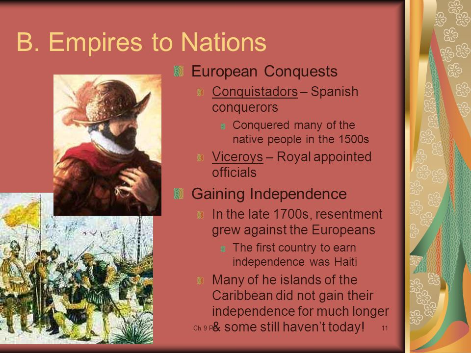 B. Empires to Nations European Conquests Gaining Independence