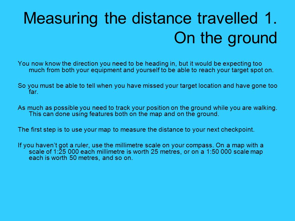 Measuring the distance travelled 1. On the ground