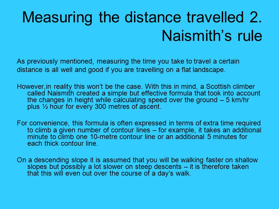 Measuring the distance travelled 2. Naismith's rule