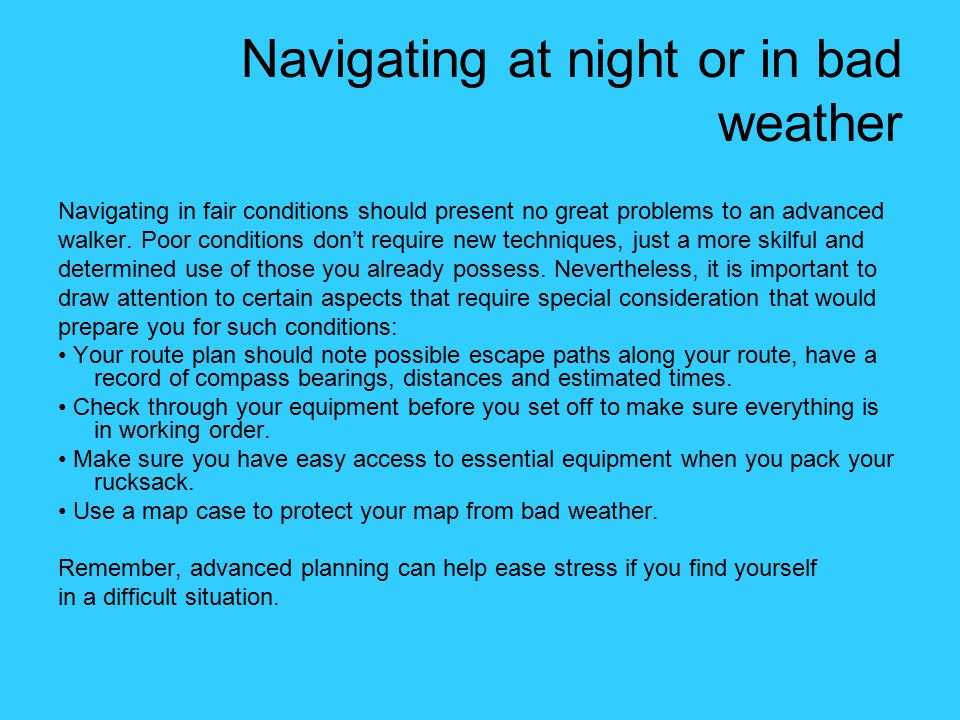 Navigating at night or in bad weather