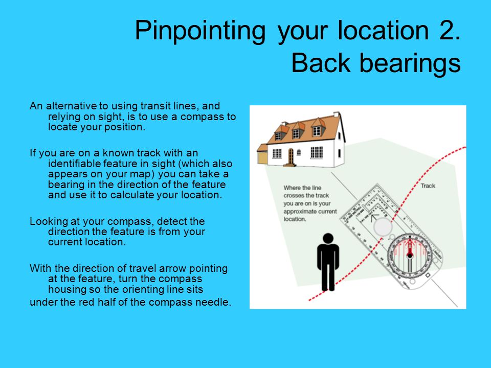 Pinpointing your location 2. Back bearings
