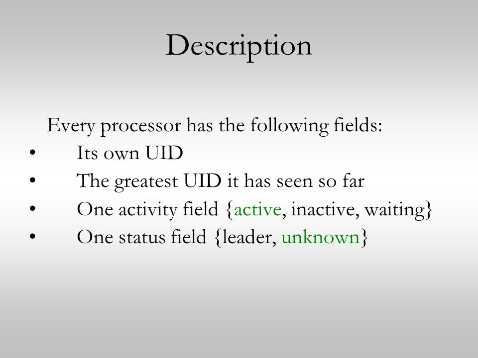Description Every processor has the following fields: Its own UID
