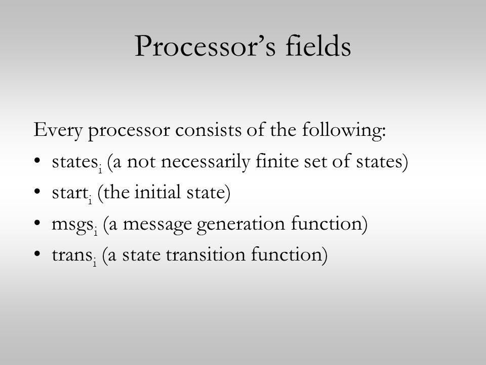 Processor's fields Every processor consists of the following: