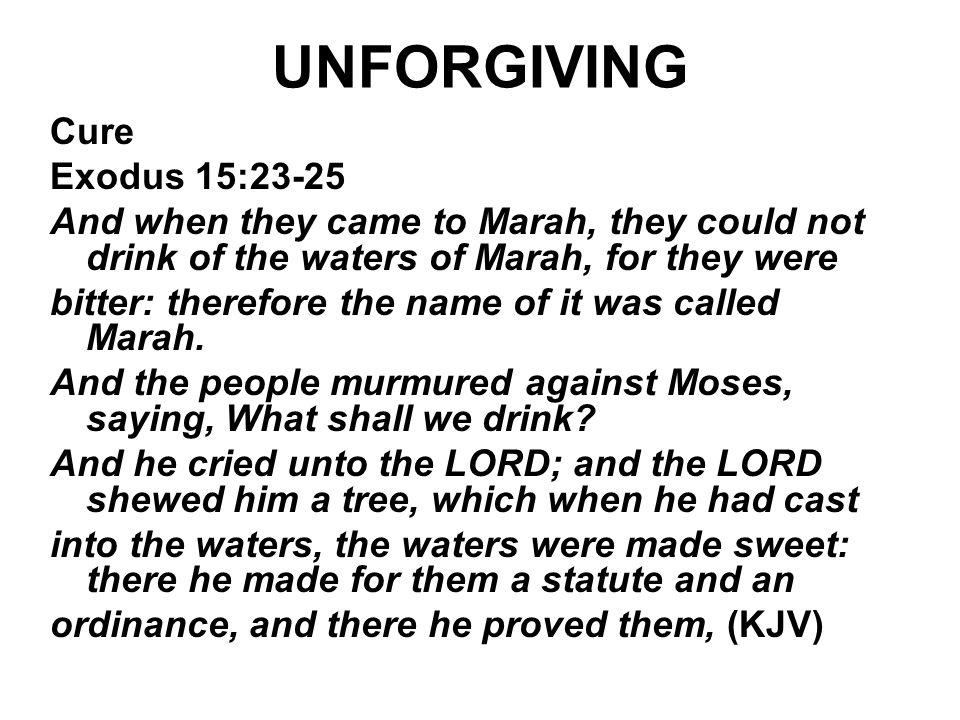 UNFORGIVING Cure Exodus 15:23-25