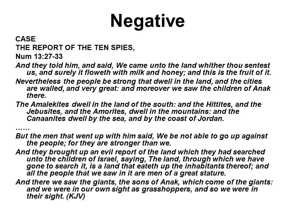 Negative CASE THE REPORT OF THE TEN SPIES, Num 13:27-33