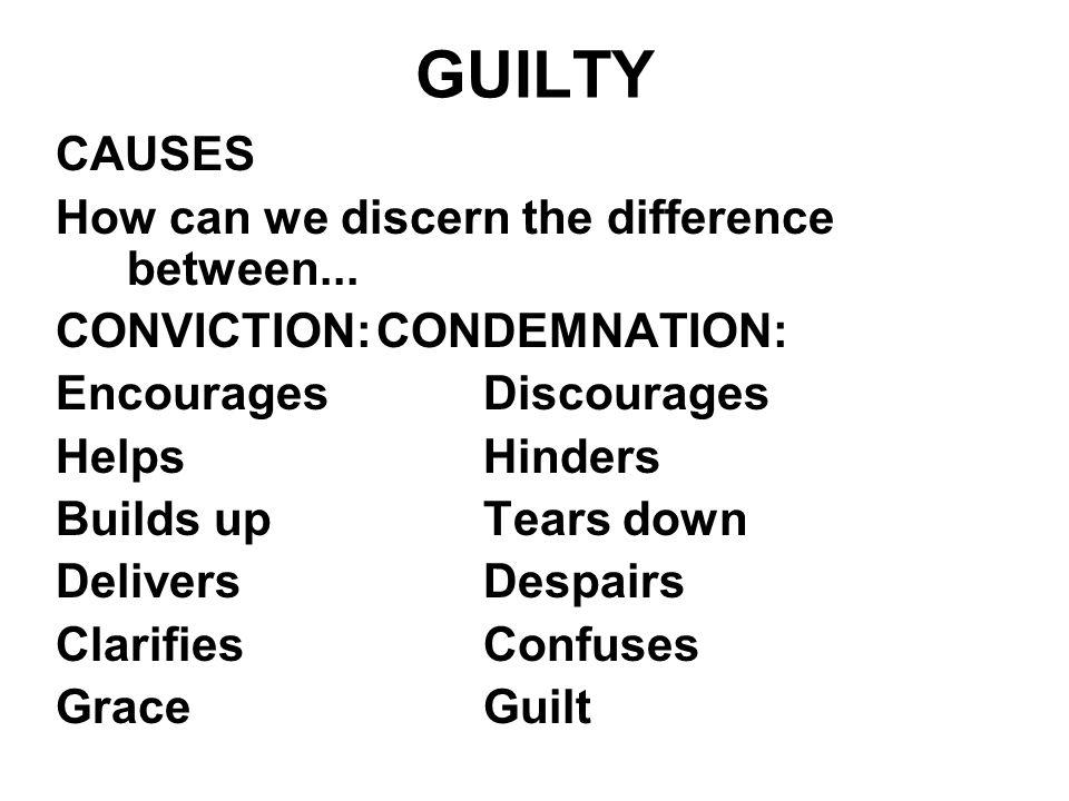 GUILTY CAUSES How can we discern the difference between...