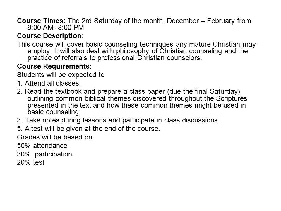Course Times: The 2rd Saturday of the month, December – February from 9:00 AM- 3:00 PM