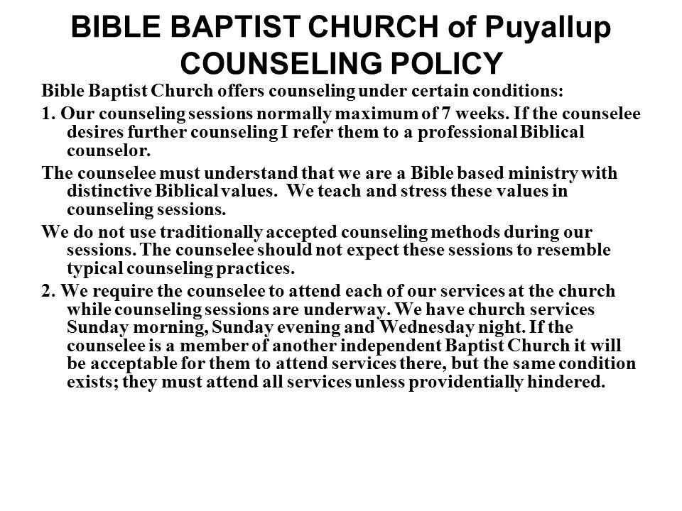 BIBLE BAPTIST CHURCH of Puyallup COUNSELING POLICY