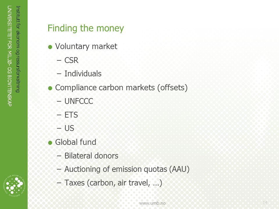 Finding the money Voluntary market Compliance carbon markets (offsets)
