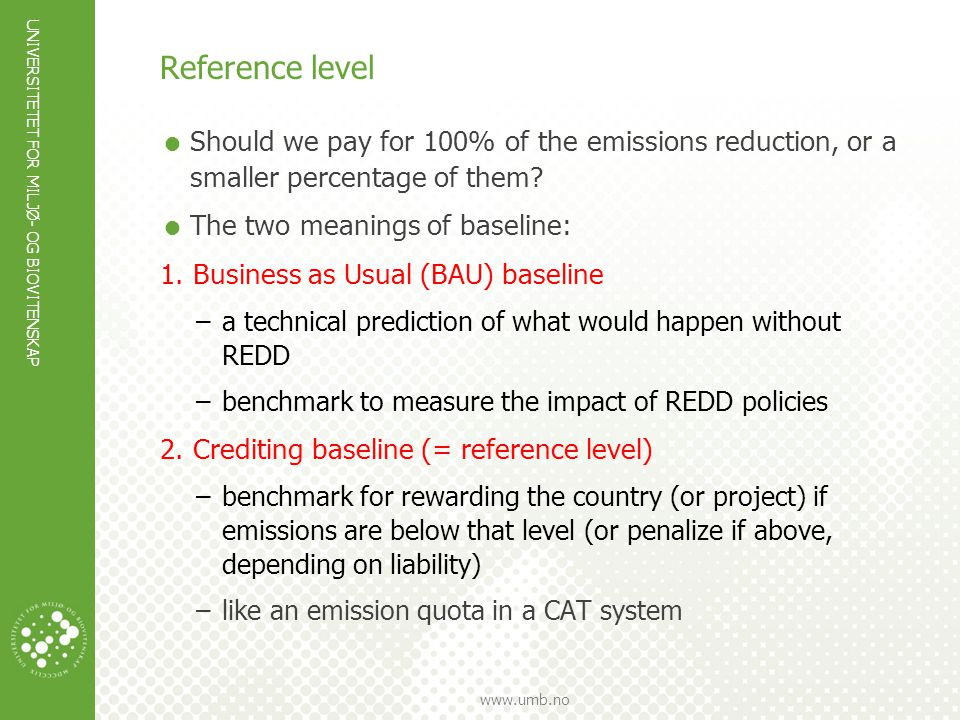 Reference level Should we pay for 100% of the emissions reduction, or a smaller percentage of them