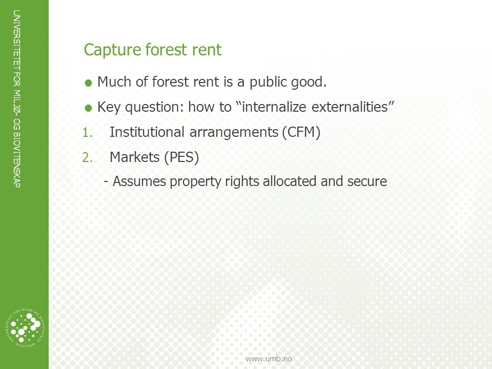 Capture forest rent Much of forest rent is a public good.
