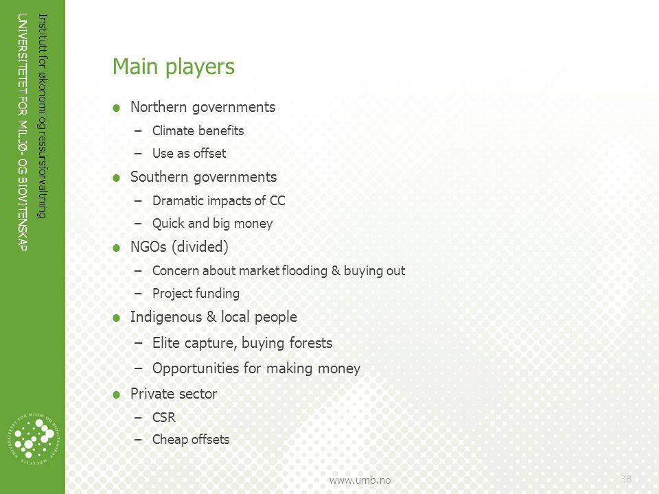 Main players Northern governments Southern governments NGOs (divided)