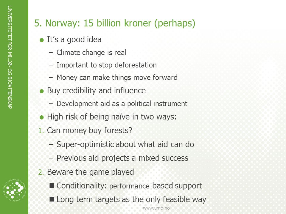 5. Norway: 15 billion kroner (perhaps)