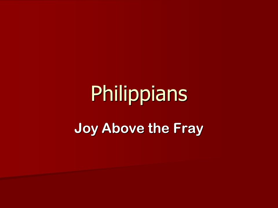 Philippians Joy Above the Fray