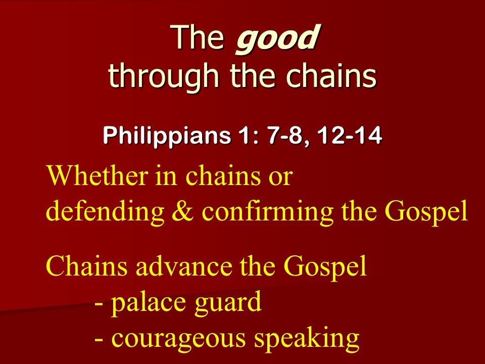 The good through the chains