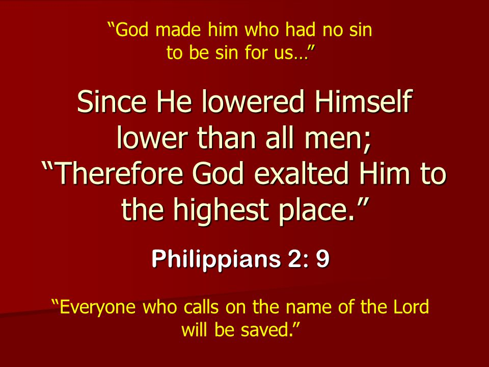 God made him who had no sin to be sin for us…