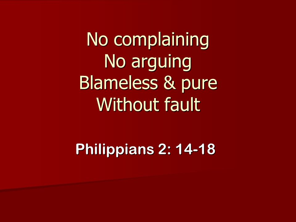 No complaining No arguing Blameless & pure Without fault