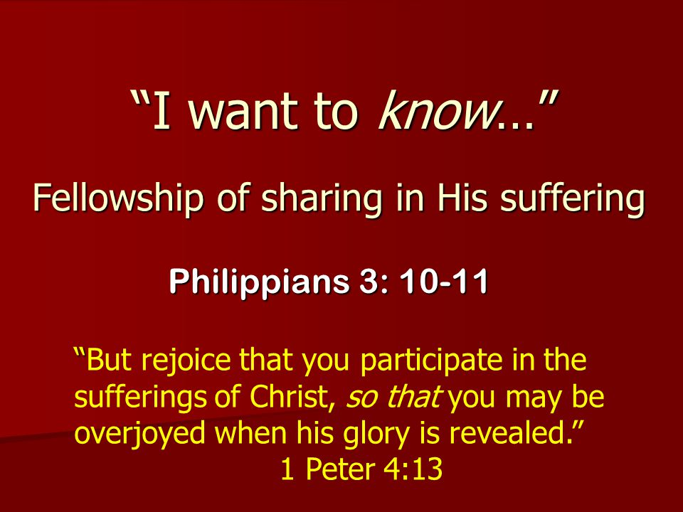 Fellowship of sharing in His suffering