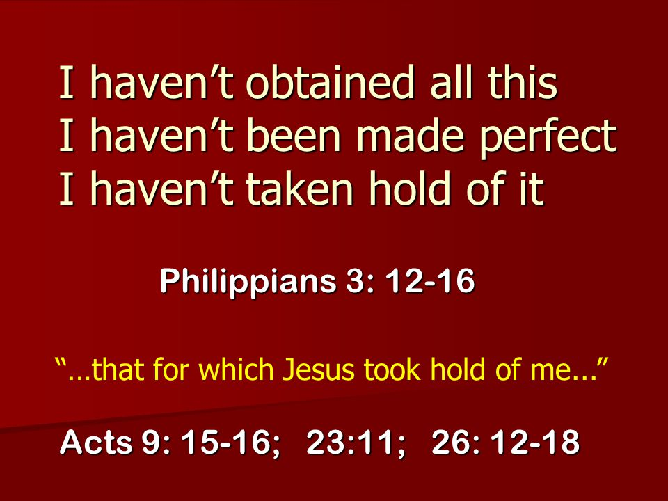 …that for which Jesus took hold of me...
