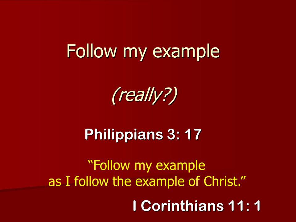 Follow my example (really )