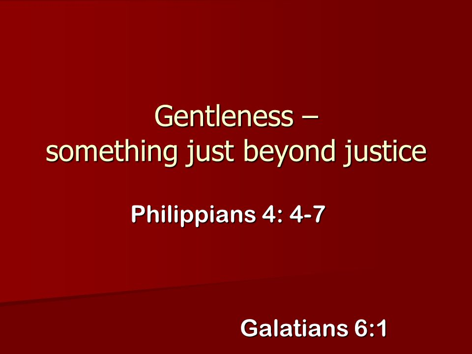 Gentleness – something just beyond justice