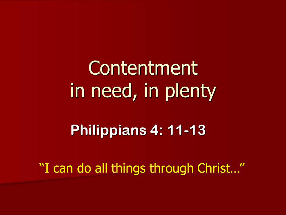 Contentment in need, in plenty