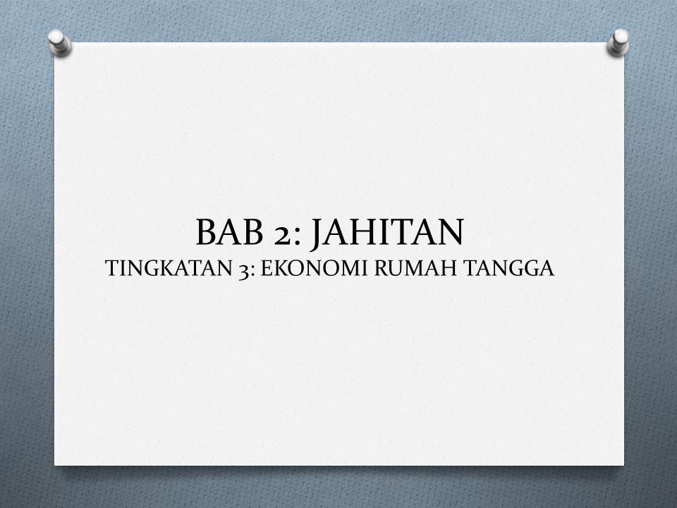 BAB 2: JAHITAN TINGKATAN 3: EKONOMI RUMAH TANGGA
