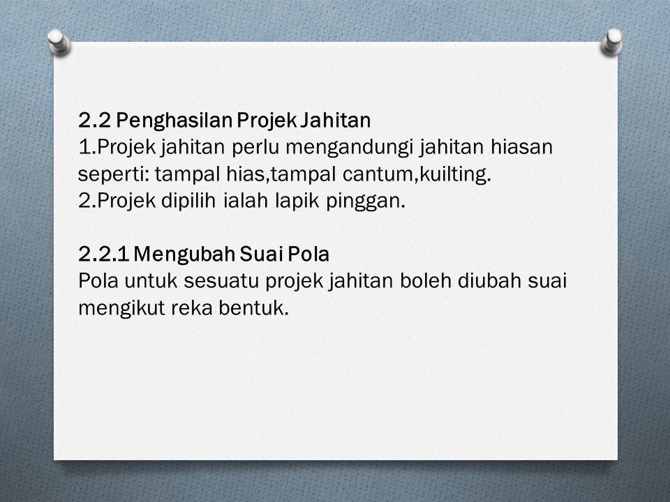 2.2 Penghasilan Projek Jahitan