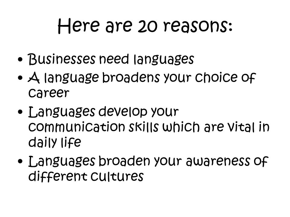 Here are 20 reasons: Businesses need languages