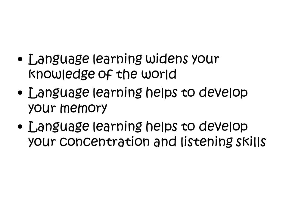 Language learning widens your knowledge of the world