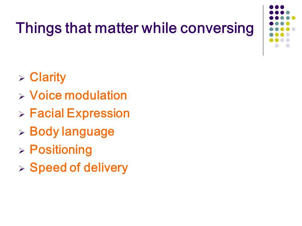 Things that matter while conversing
