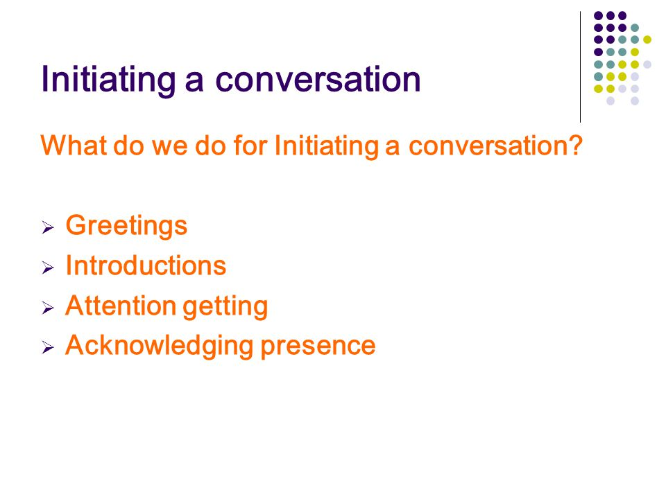 Initiating a conversation