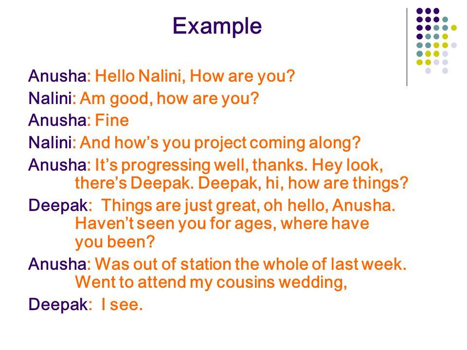 Example Anusha: Hello Nalini, How are you