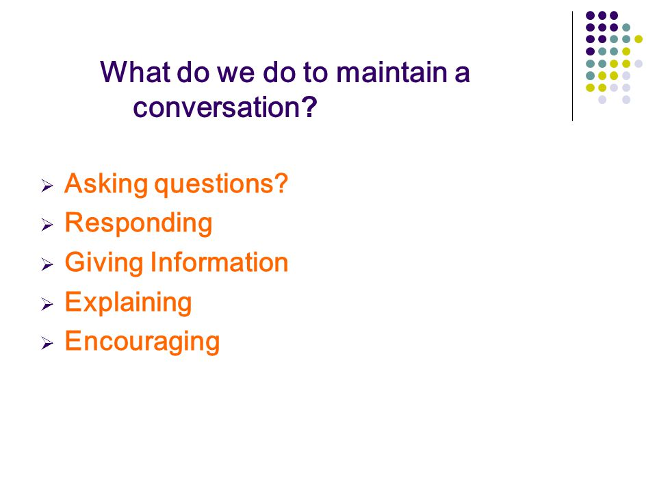 What do we do to maintain a conversation