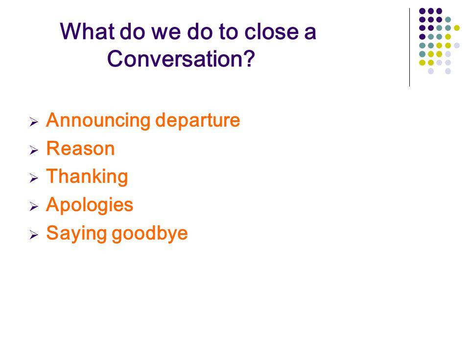 What do we do to close a Conversation