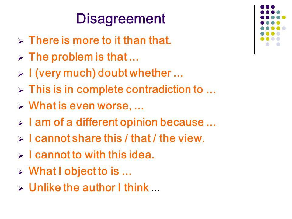 Disagreement There is more to it than that. The problem is that ...