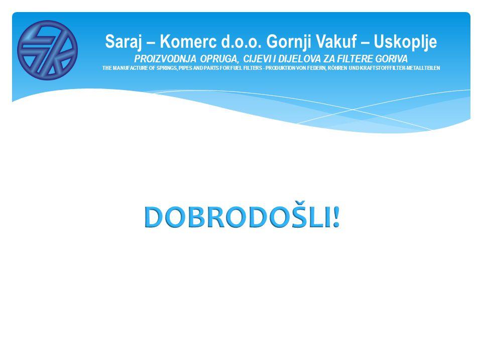 DOBRODOŠLI! Saraj – Komerc d.o.o. Gornji Vakuf – Uskoplje