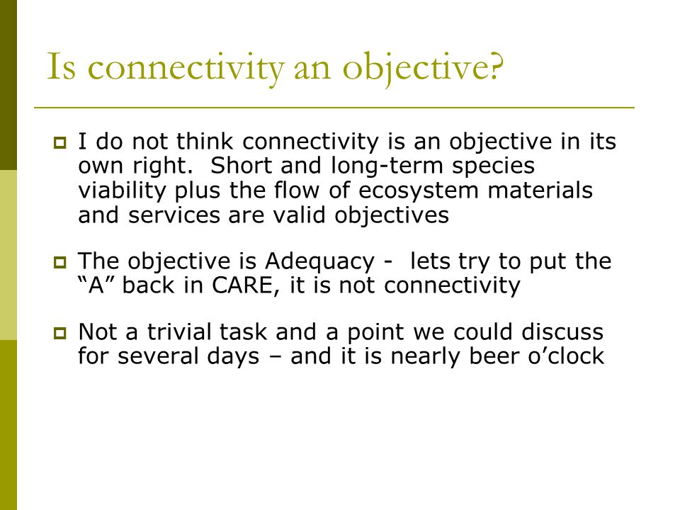 Is connectivity an objective