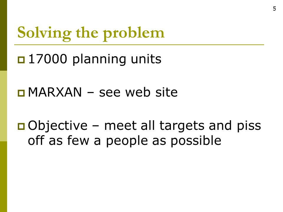 Solving the problem 17000 planning units MARXAN – see web site