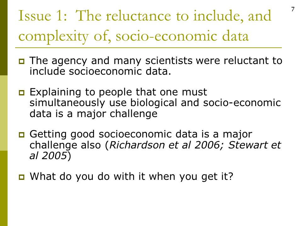 Issue 1: The reluctance to include, and complexity of, socio-economic data