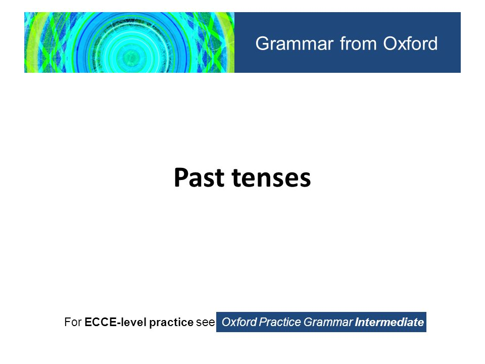 Past tenses Grammar from Oxford