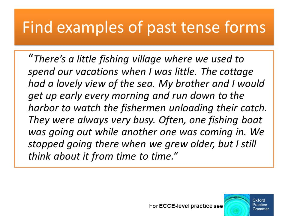 Find examples of past tense forms